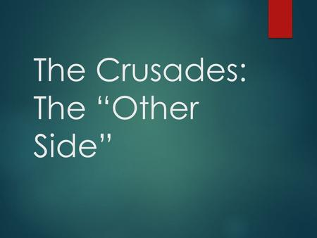 "The Crusades: The ""Other Side"". What were the Crusades, and why are they important?  The crusades were a series of religious wars between European Christians."