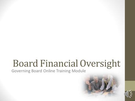 Board Financial Oversight Governing Board Online Training Module.