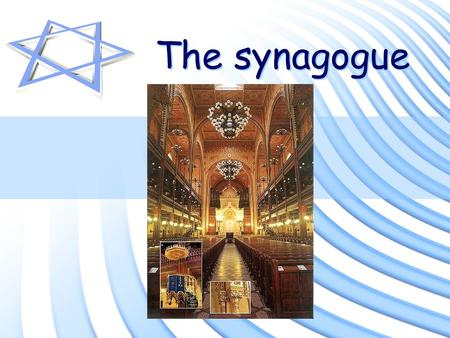The synagogue. In pairs… Discuss where you have been that has been special to you? Explain why is was so special to you BE READY TO FEED BACK IN 3 MINUTES!!