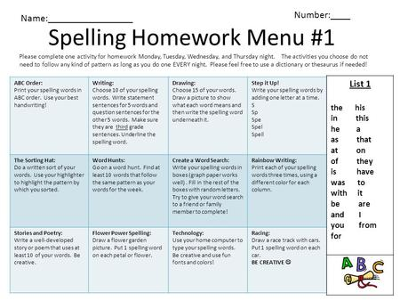 Spelling Homework Menu #1 Please complete one activity for homework Monday, Tuesday, Wednesday, and Thursday night. The activities you choose do not need.