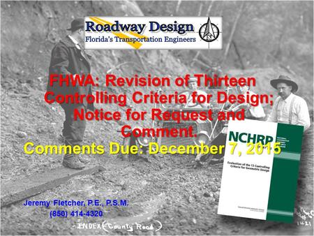 FHWA: Revision of Thirteen Controlling Criteria for Design; Notice for Request and Comment. Comments Due: December 7, 2015 Jeremy Fletcher, P.E., P.S.M.