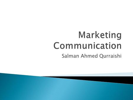 "Salman Ahmed Qurraishi.  Advertising mean ""to Communicate""  Advertising is defined as any ""paid-for method of promotion"". Advertising is the main form."