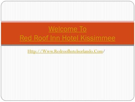 Welcome To Red Roof Inn Hotel Kissimmee.