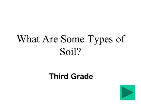 What Are Some Types of Soil?
