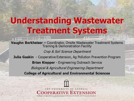 Understanding Wastewater Treatment Systems Vaughn Berkheiser – Coordinator, Onsite Wastewater Treatment Systems Training & Demonstration Facility Crop.