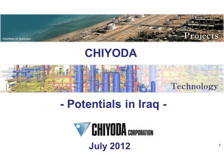 1 CHIYODA July 2012 - Potentials in Iraq -. 2 Copyright © 2012 Chiyoda Corporation. All Rights Reserved. Corporate Vision : Energy & Environment in Harmony.