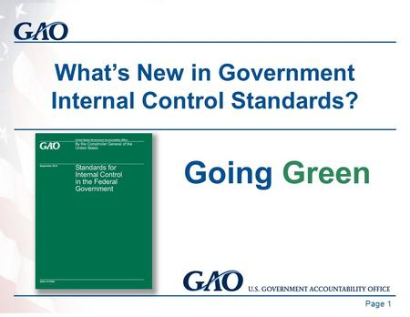 What's New in Government Internal Control Standards? Page 1 Going Green.