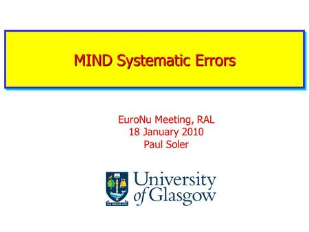 MIND Systematic Errors EuroNu Meeting, RAL 18 January 2010 Paul Soler.