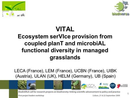VITAL Ecosystem serVIce provision from coupled planT and microbiAL functional diversity in managed grasslands LECA (France), LEM (France), UCBN (France),
