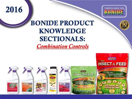BONIDE PRODUCT KNOWLEDGE SECTIONALS: Combination Controls 2016.