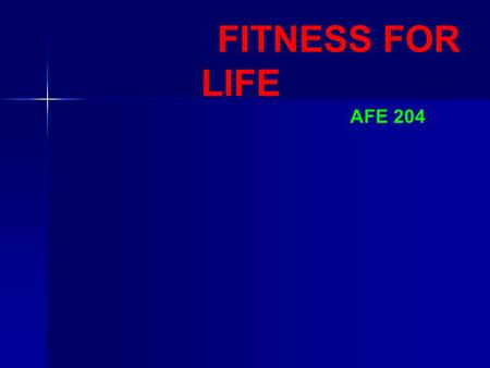 FITNESS FOR LIFE AFE 204 BODY COMPOSITION LECTURE FIVE.
