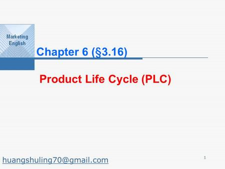1 Chapter 6 (§3.16) Product Life Cycle (PLC)