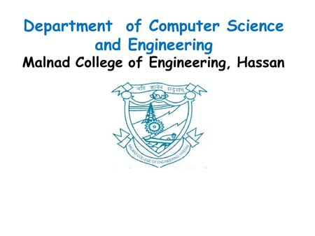 Department of Computer Science and Engineering Malnad College of Engineering, Hassan.