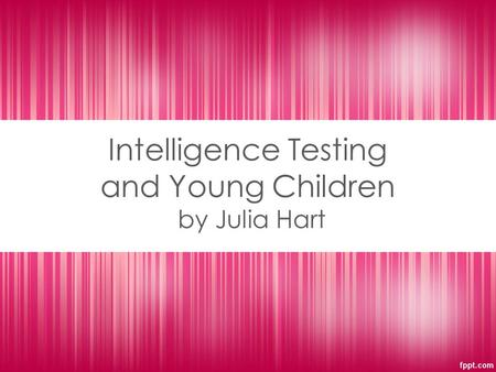 Intelligence Testing and Young Children by Julia Hart.