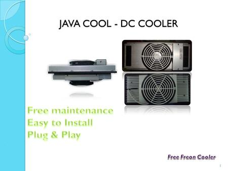 JAVA COOL - DC COOLER 1. √Background The Battery Heat: 2.