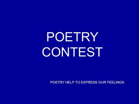 POETRY HELP TO EXPRESS OUR FEELINGS POETRY CONTEST.