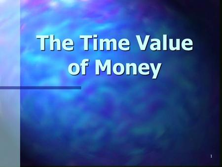 1 The Time Value of Money. 2 Would you prefer to have $1 million now or $1 million 10 years from now? Of course, we would all prefer the money now! This.