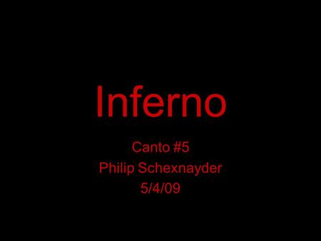 Inferno Canto #5 Philip Schexnayder 5/4/09. Introduction of New Characters Minos- is the guardian of the second circle. A person confesses their sins,