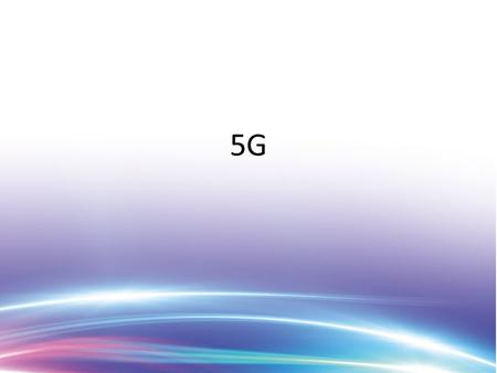 5G. Overall Vision for 5G 5G will provide users with fiber-like access data rate and zero latency user experience be capable of connecting 100 billion.
