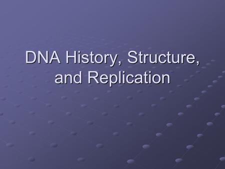 DNA History, Structure, and Replication. DNA History Important People: 1928 Frederick Griffith 1928 Frederick Griffith 1944 Oswald Avery 1944 Oswald Avery.