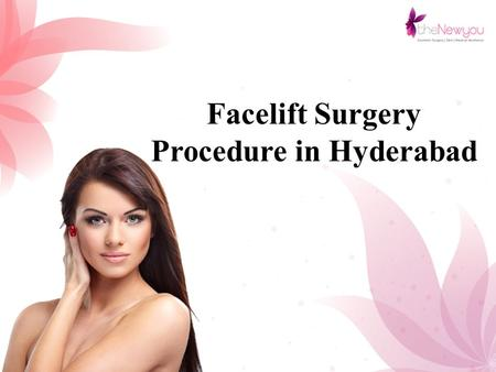 Facelift Surgery Procedure in Hyderabad. Facelift Surgery Facelift surgery, clinically known as rhytidectomy, is a procedure to reduce the appearance.