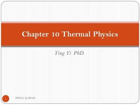 Ying Yi PhD Chapter 10 Thermal Physics 1 PHYS HCCS.