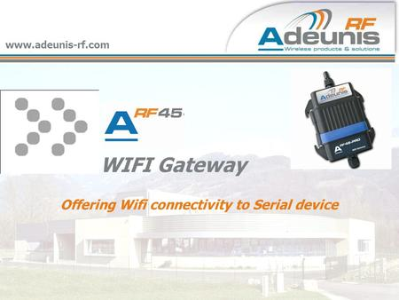 WIFI Gateway Offering Wifi connectivity to Serial device www.adeunis-rf.com.