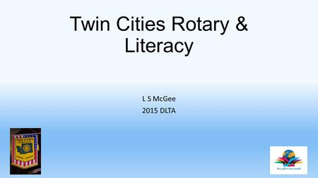 Twin Cities Rotary & Literacy L S McGee 2015 DLTA.