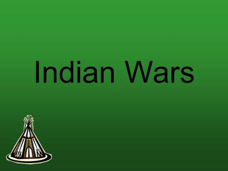Indian Wars. Population changes, growth of cities, and new inventions produced interaction and often conflict between different cultural groups.