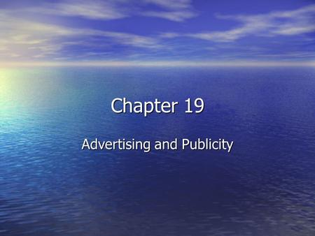 Chapter 19 Advertising and Publicity. What is the difference between advertising and publicity? Advertising- paid announcement Advertising- paid announcement.