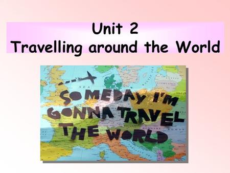 Unit 2 Travelling around the World. 1. flag A. / ai / B. / æ /C. / e / 2. possible A. / ɒ /B. / ə /C. / əu / 3. wine A. / ai /B. / І /C. / i: / 4. towerA.