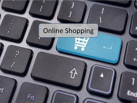 Online Shopping. Learning Objectives To learn how society has been affected by online shopping (e-Commerce)