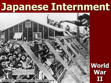 Japanese Internment World War II. Government Concerns QUESTION: What to do about possible enemy collaborators during WWII? QUESTION: What to do about.