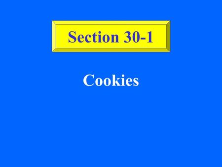 Cookies Section 30-1 ©2002 Glencoe/McGraw-Hill, Culinary Essentials Crisp Cookies Low moisture and high in sugar. Spread during cooking.