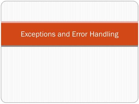 Exceptions and Error Handling. Exceptions Errors that occur during program execution We should try to 'gracefully' deal with the error Not like this.
