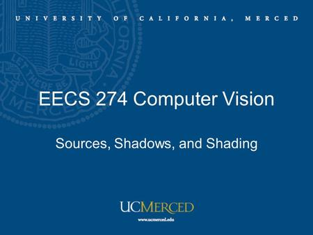 EECS 274 Computer Vision Sources, Shadows, and Shading.