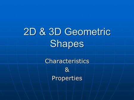 2D & 3D Geometric Shapes Characteristics&Properties.
