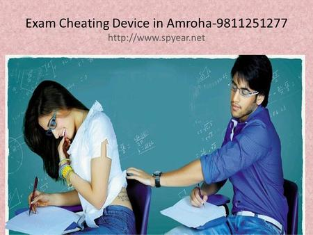 Exam Cheating Device in Amroha-9811251277