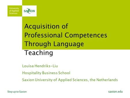 Acquisition of Professional Competences Through Language Teaching Louisa Hendriks-Liu Hospitality Business School Saxion University of Applied Sciences,