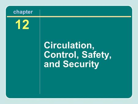 Circulation, Control, Safety, and Security 12 chapter.