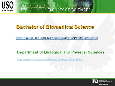 Bachelor of Biomedical Science   Department of Biological.