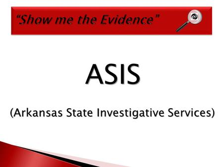 ASIS (Arkansas State Investigative Services). What: The Higher Learning Commission Visit for Continued Accreditation When: October 28-30, 2013.