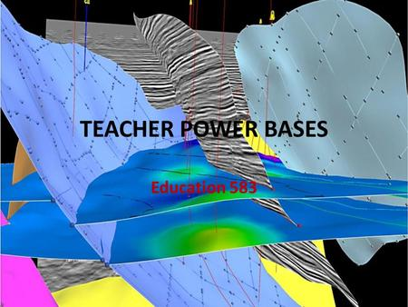 TEACHER POWER BASES Education 583. TEACHER POWER BASES REFERENT POWER Students behave because they believe the teacher cares about students learning a.