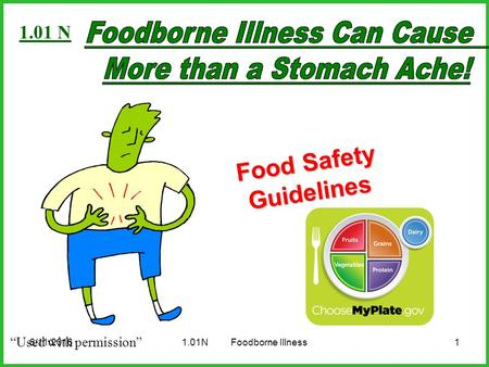 "6/11/20161 Food Safety Guidelines 1.01NFoodborne Illness ""Used with permission"" 1.01 N."
