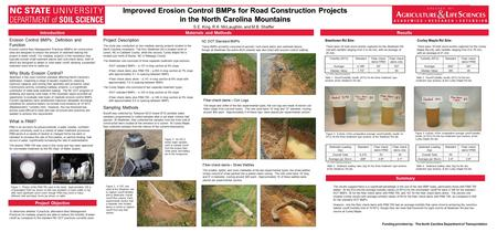 Improved Erosion Control BMPs for Road Construction Projects in the North Carolina Mountains Results To determine whether if practical, alternative Best.