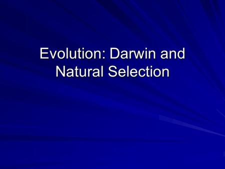 Evolution: Darwin and Natural Selection. Darwin Darwin traveled around the world on the HMS Beagle. He went to collect plant and animal specimens.