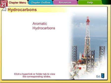 Chapter Menu Hydrocarbons Aromatic Hydrocarbons Exit Click a hyperlink or folder tab to view the corresponding slides.
