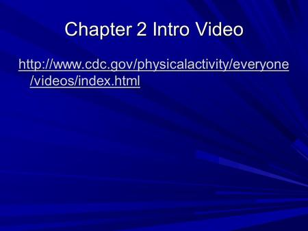 Chapter 2 Intro Video  /videos/index.html  /videos/index.html.