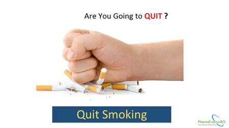 Quit Smoking. Smoking is an unhealthy practice in which a cigarette or cigar is burned, resulting in smoke that is breathed and absorbed in the bloodstream.