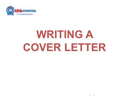 WRITING A COVER LETTER. What is a cover letter? A cover letter is a short letter that introduces your resume to the company you are applying to work for.